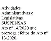 Atividades Administrativas e Legislativas SUSPENSAS