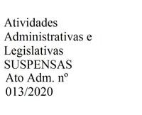 Suspensão de atividades administrativas e Legislativas